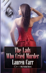 The Lady Who Cried Murder is the sixth installment in the Mac Faraday Mysteries (Click on Cover to View on Amazon)