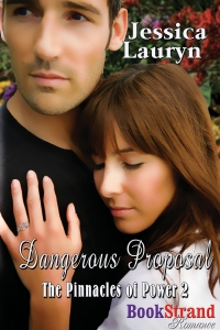 Dangerous Proposal is Book 2 in Jessica Lauryn's Pinnacles of Power series. Click on Book Cover to purchase from Amazon.