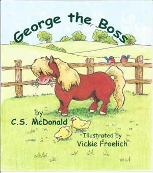 GEORGE THE BOSS is the first in a series of children's books by C.S. McDonald. Click on Book Cover to visit George the Pony's website, where you can download pages for your children to color!