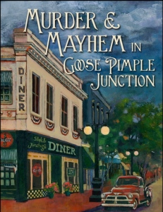 Click on Book Cover to download Murder and Mayhem in Goose Pimple Junction on Amazon.