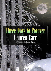 A Mac Faraday Mystery, Three Days to Forever introduces Lauren Carr's new series, the Thorny Rose Mysteries. Click on book cover to download from Amazon.