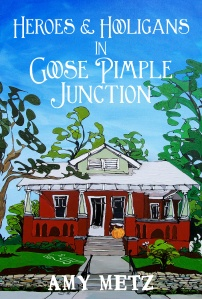 Heroes and Hooligans in Goose Pimple Junction is the second installment in Amy Metz's best-selling Goose Pimple Junction mystery Series. Click on book cover to see book on Amazon.