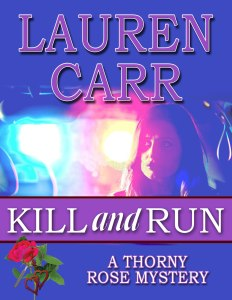 The first Thorny Rose Mystery, Kill and Run, will be released later this year.